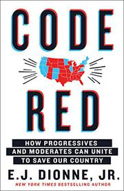 CODE RED by E.J. Dionne Jr.