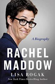 RACHEL MADDOW by Lisa Rogak