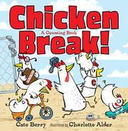 CHICKEN BREAK! by Cate Berry