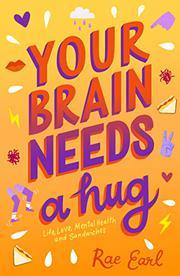 YOUR BRAIN NEEDS A HUG by Rae Earl