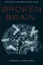 BROKEN BRAIN by Joseph Huerta