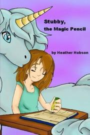 STUBBY, THE MAGIC PENCIL by Heather Hobson