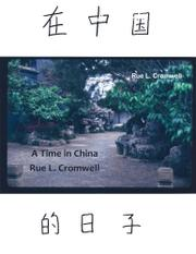A TIME IN CHINA by Rue L. Cromwell