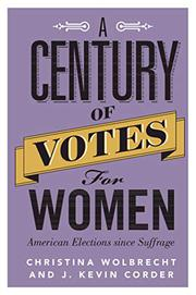 A CENTURY OF VOTES FOR WOMEN by Christina Wolbrecht