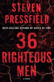 36 RIGHTEOUS MEN by Steven Pressfield