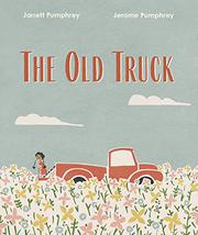 THE OLD TRUCK by Jerome Pumphrey