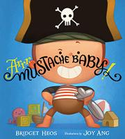 ARRR, MUSTACHE BABY! by Bridget Heos