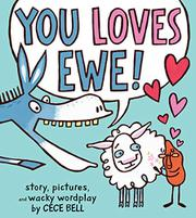YOU LOVES EWE! by Cece Bell