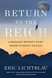 RETURN TO THE REICH by Eric Lichtblau
