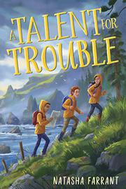 A TALENT FOR TROUBLE by Natasha Farrant