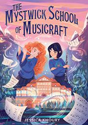 THE MYSTWICK SCHOOL OF MUSICRAFT by Jessica Khoury