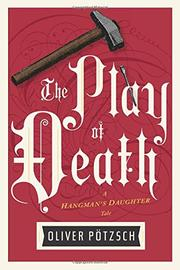 THE PLAY OF DEATH by Oliver Pötzsch