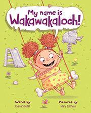 MY NAME IS WAKAWAKALOCH! by Chana Stiefel