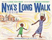 NYA'S LONG WALK by Linda Sue Park