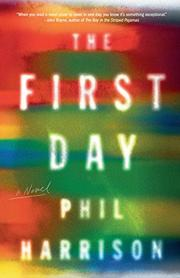 THE FIRST DAY by Phil Harrison