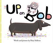 UP ON BOB by Mary Sullivan