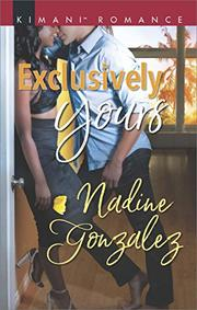 EXCLUSIVELY YOURS by Nadine  Gonzalez