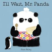 I'LL WAIT, MR. PANDA by Steve Antony