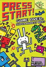 GAME OVER, SUPER RABBIT BOY! by Thomas Flintham