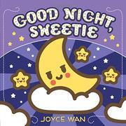 GOOD NIGHT, SWEETIE by Joyce Wan