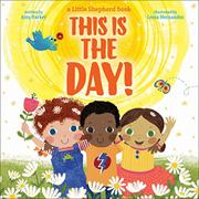 THIS IS THE DAY!  by Amy Parker