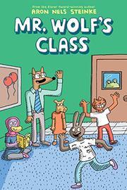 MR. WOLF'S CLASS by Aron Nels Steinke
