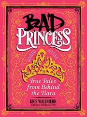 BAD PRINCESS by Kris Waldherr