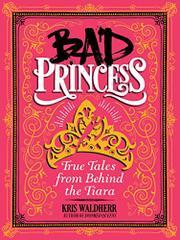 BAD PRINCESS by Kris Waldherr