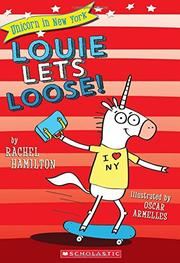 LOUIE LETS LOOSE!  by Rachel Hamilton