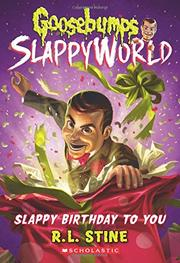 SLAPPY BIRTHDAY TO YOU by R.L. Stine