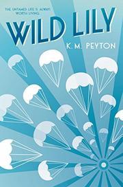 WILD LILY by K.M. Peyton