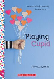 PLAYING CUPID by Jenny Meyerhoff