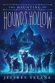 THE HAUNTING OF HOUNDS HOLLOW by Jeffrey Salane