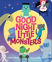 GOOD NIGHT, LITTLE MONSTERS by Kara LaReau