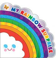 MY RAINBOW SURPRISE by Amy E. Sklansky
