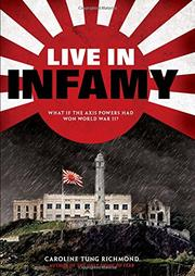 LIVE IN INFAMY by Caroline Tung Richmond
