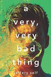 A VERY, VERY BAD THING by Jeffery Self