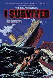I SURVIVED THE SINKING OF THE <i>TITANIC</i>, 1912 by Lauren Tarshis