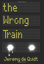 THE WRONG TRAIN by Jeremy de Quidt