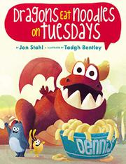 DRAGONS EAT NOODLES ON TUESDAYS by Jon Stahl