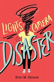 LIGHTS, CAMERA, DISASTER by Erin Dionne