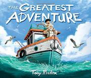 THE GREATEST ADVENTURE by Tony Piedra