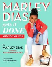 MARLEY DIAS GETS IT DONE by Marley Dias