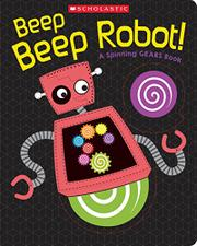 BEEP BEEP ROBOT!  by Scholastic Inc.