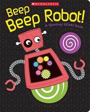 BEEP BEEP ROBOT!  by Scholastic Inc.