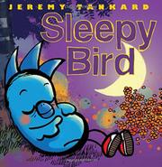 SLEEPY BIRD by Jeremy Tankard