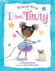 PRINCESS TRULY IN I AM TRULY by Kelly Greenawalt