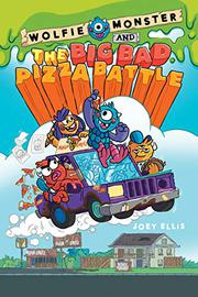 WOLFIE MONSTER AND THE BIG BAD PIZZA BATTLE by Joey Ellis