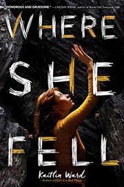 WHERE SHE FELL by Kaitlin Ward