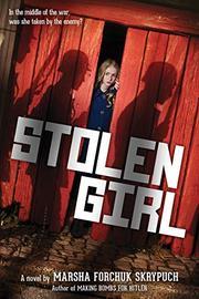 STOLEN GIRL by Marsha Forchuk Skrypuch